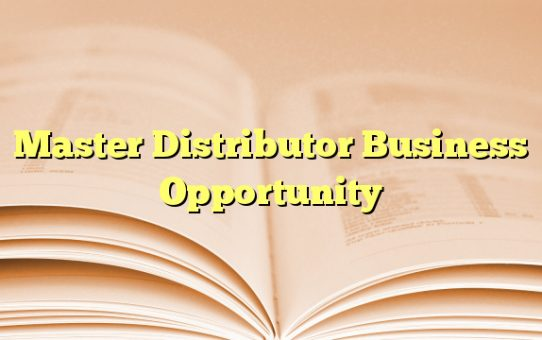Master Distributor Business Opportunity